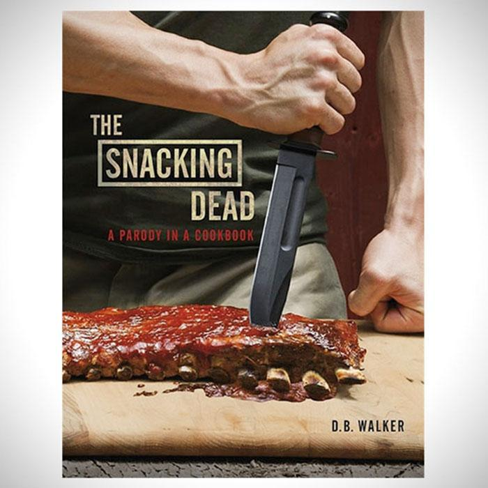 The Snacking Dead - A Parody In A Cookbook - - Clarkson Potter - Yellow Octopus