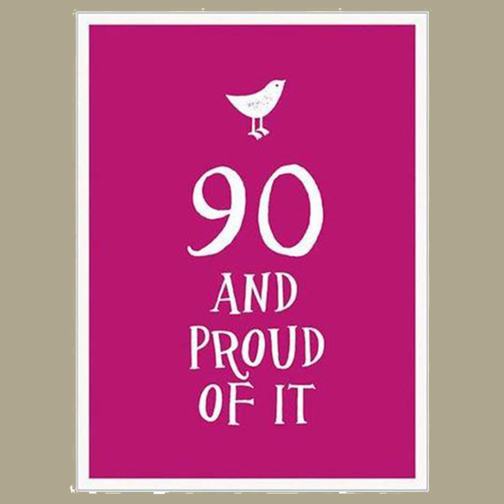 90 & Proud of it Gift Book