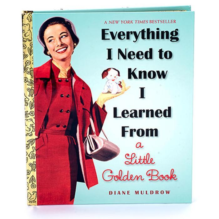 Golden Books Everything I Need To Know I Learned From A Little Golden Book