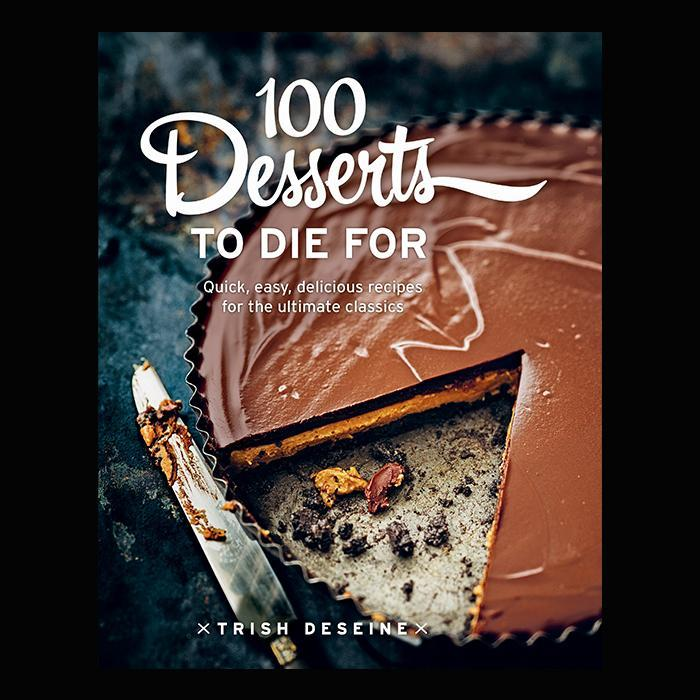 100 Desserts to Die For Cookbook - - Murdoch Books - Yellow Octopus