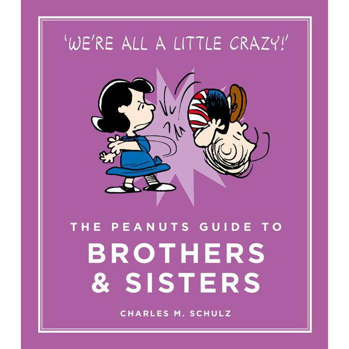 The Peanuts Guide To Brothers And Sisters: We're All A Little Crazy! - - Summersdale - Yellow Octopus