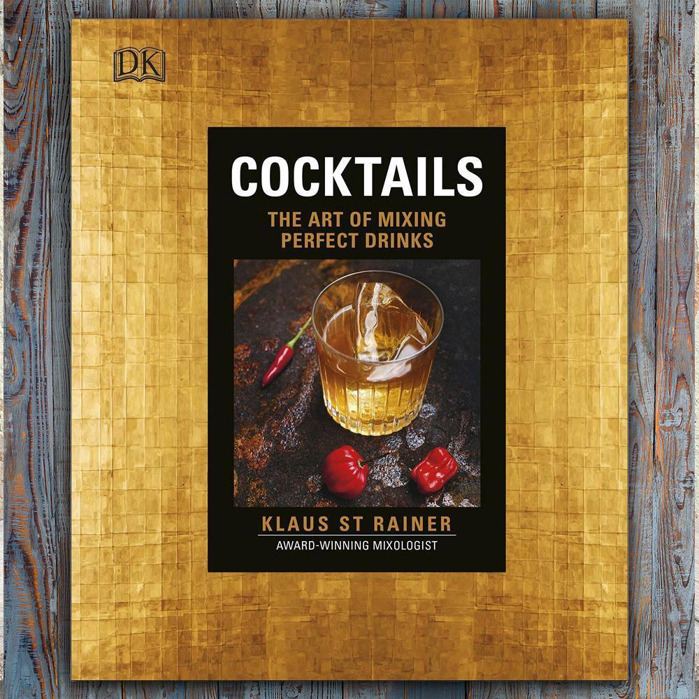 Cocktails: The Art Of Mixing Perfect Drinks Book