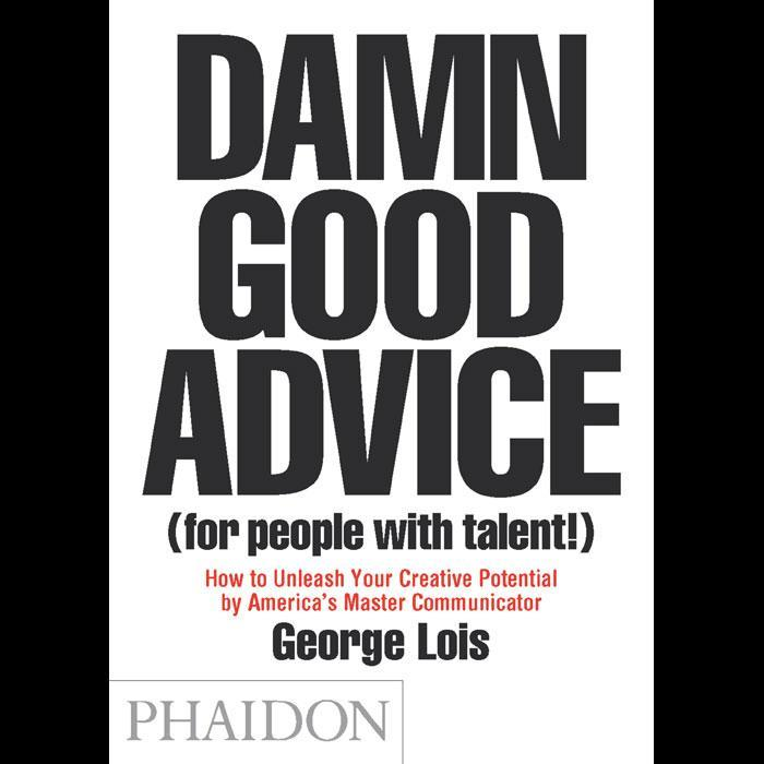 Damn Good Advice (for people with talent!) Book | George Lois - - Yellow Octopus - Yellow Octopus