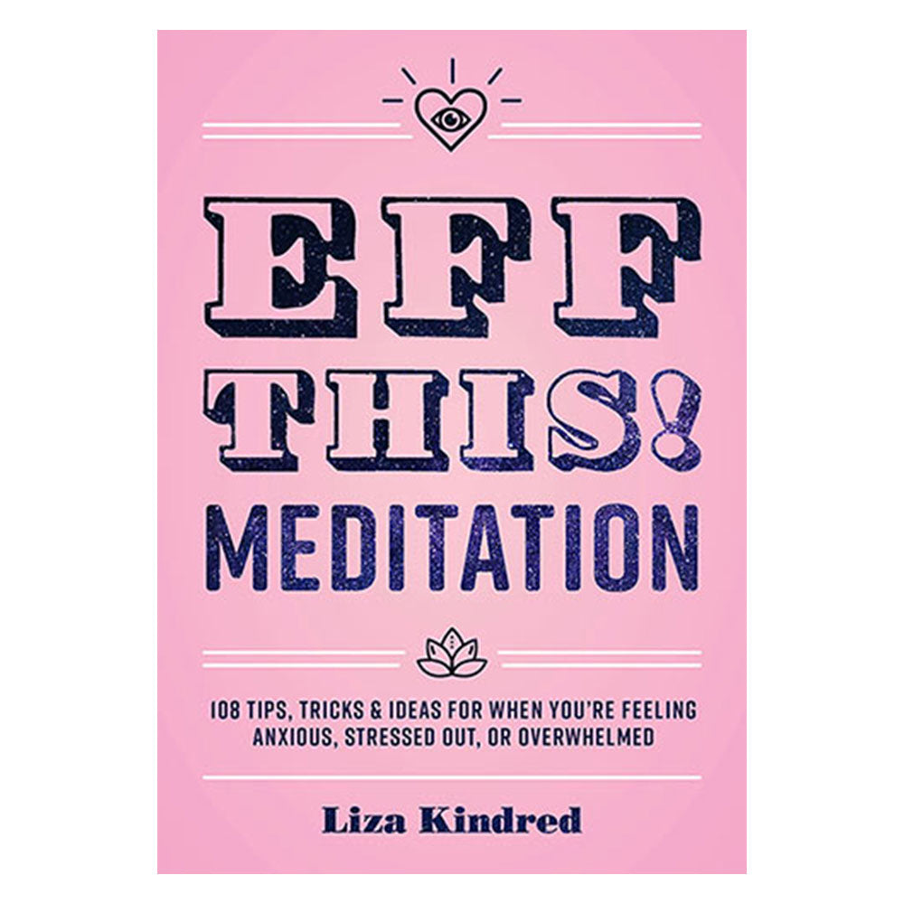 Eff This! Meditation Guide Book