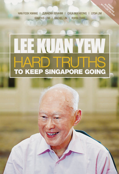 Lee Kuan Yew: Hard Truths to Keep Singapore Going (English)