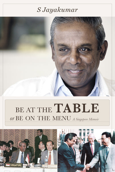 Be At The Table or Be On The Menu: A Singapore Memoir
