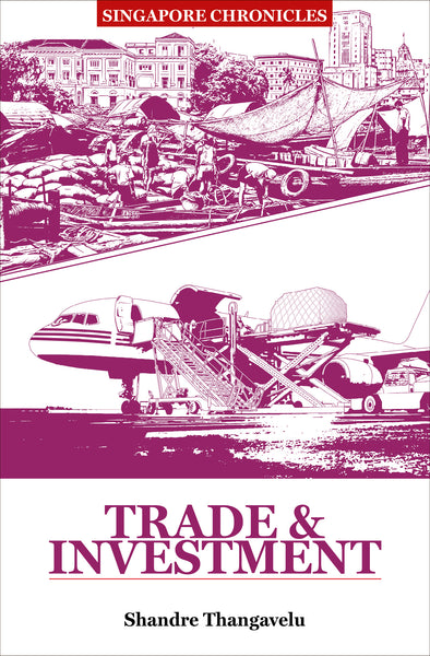 Singapore Chronicles: Trade & Investment