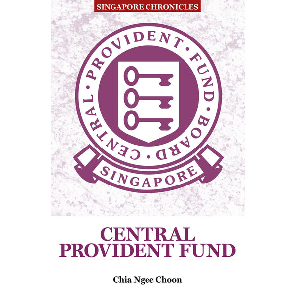 Singapore Chronicles - Central Provident Fund (CPF)