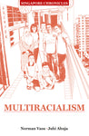 Singapore Chronicles: Multiracialism