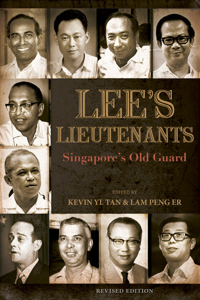 Lee's Lieutenants: Singapore's Old Guard