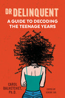 Dr Delinquent: A Guide To Decoding The Teenage Years