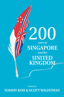 200 Years of Singapore and the United Kingdom