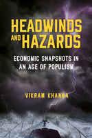 Headwinds and Hazards, Economic Snapshots in an Age of Populism