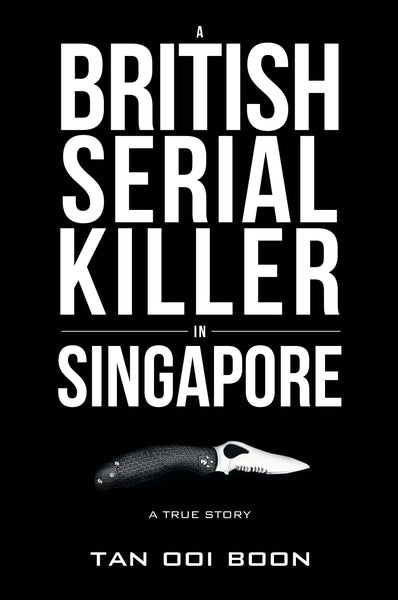 A British Serial Killer in Singapore