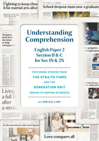 UNDERSTANDING COMPREHENSION: ENGLISH PAPER 2 SECTION B & C FOR SEC 1N & 2N