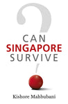 Can Singapore Survive?