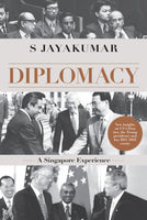 DIPLOMACY: THE SINGAPORE EXPERIENCE (2ND EDITION)