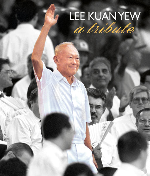 Lee Kuan Yew: A Tribute