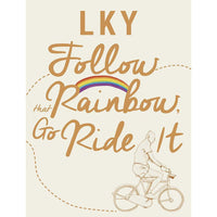 Lee Kuan Yew: Follow that Rainbow, Go Ride It