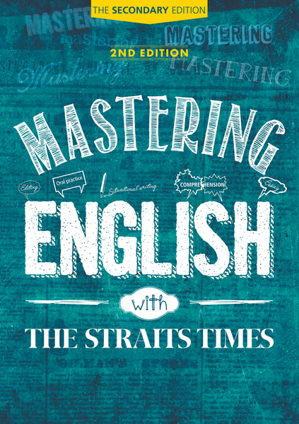 Mastering English with The Straits Times: The Secondary Edition (2nd Edition)