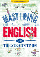 Mastering English with The Straits Times: The Upper Primary Edition (2nd Edition)