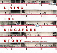 Living The Singapore Story: Celebrating our 50 years 1965-2015