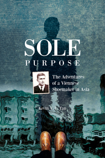 SOLE PURPOSE: THE ADVENTURES OF A VIENNESE SHOEMAKER IN ASIA