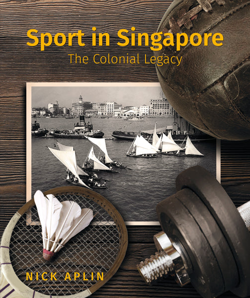 Sport in Singapore: The Colonial Legacy