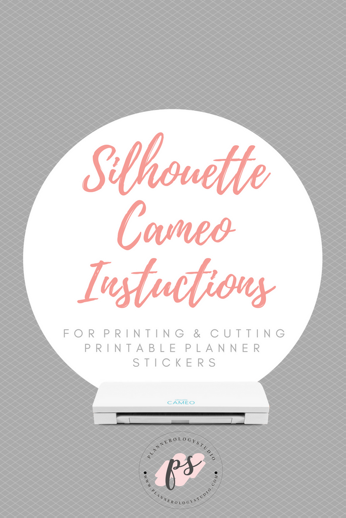 Plannerologystudio Silhouette Cameo Instructions for Printing & Cutting Printable Planner Stickers