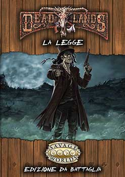 Deadlands Reloaded - La Legge