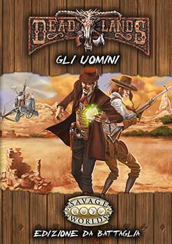 Deadlands Reloaded - Gli Uomini