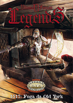Savage Worlds - Ultima Forsan Legends: 1517 Fuga da Old York