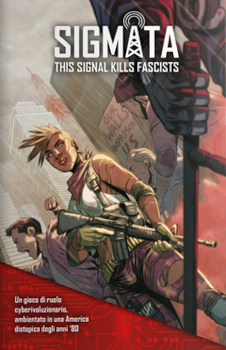 Sigmata: This Signal Kills Fascists - Italiano