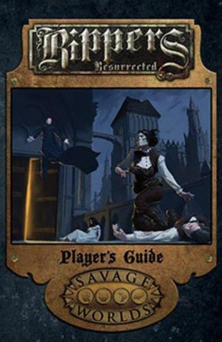 Savage Worlds - Rippers Resurrected: Guida del Giocatore