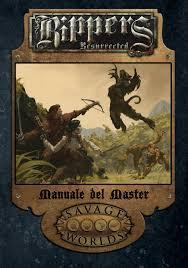 Savage Worlds - Rippers Resurrected: Manuale del Master