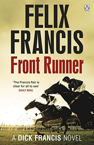 Front Runner: A Dick Francis Novel by Felix Francis