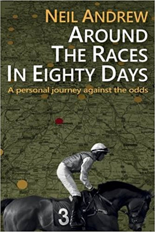 Around The Races In Eighty Days by Neil Andrew