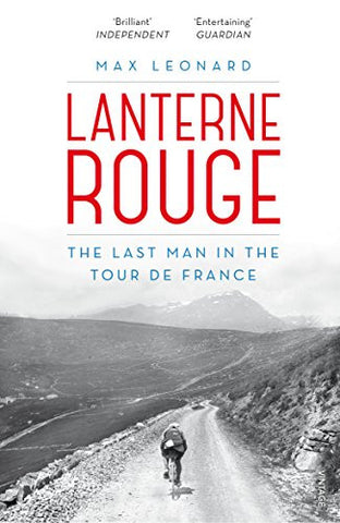 Lanterne Rouge: The Last Man in the Tour de France by Max Leonard