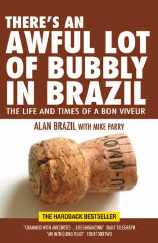 There's An Awful Lot of Bubbly in Brazil by Alan Brazil - paperback edition