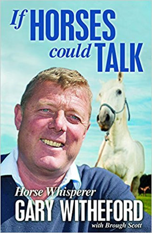 If Horses Could Talk paperback by Gary Witheford