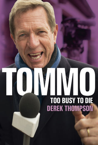 Tommo: Too Busy To Die by Derek Thompson - paperback edition