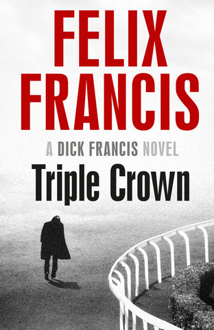 <b>Triple Crown: A Dick Francis Novel</b> <br/> by Felix Francis
