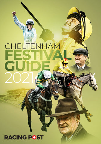 Racing Post Cheltenham Festival Guide 2021