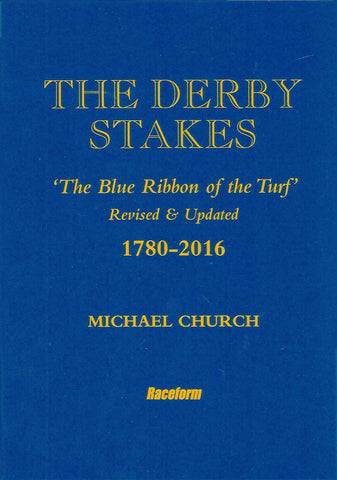 <b>The Derby Stakes 1780-2016</b><br/>Signed Limited Edition - by Michael Church