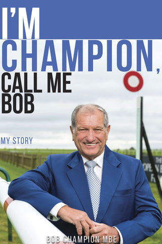 I'm Champion, Call Me Bob by Bob Champion