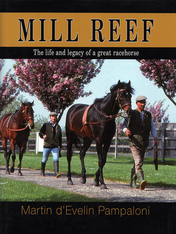 Mill Reef: The life and legacy of a great racehorse