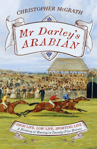 <b>Mr Darley's Arabian</b><br> by Christopher McGrath