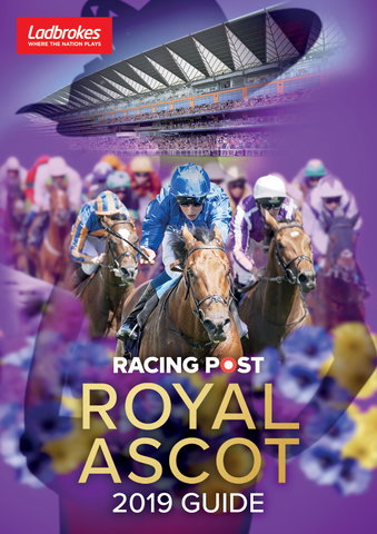 Racing Post Royal Ascot 2019 Guide<br/> *** Pre-order now ***