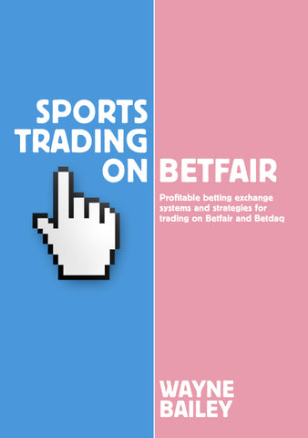 Sports Trading on Betfair by Wayne Bailey