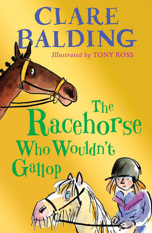The Racehorse Who Wouldn't Gallop <br/>by Clare Balding
